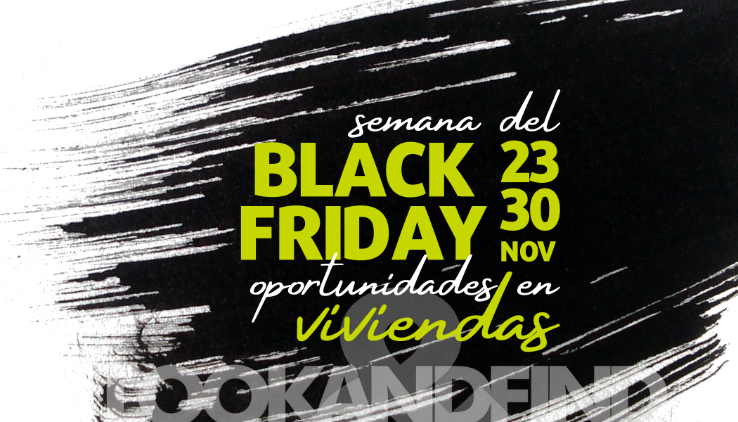 Black Friday Look & Find oportunidades en viviendas